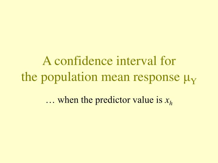 A confidence interval for