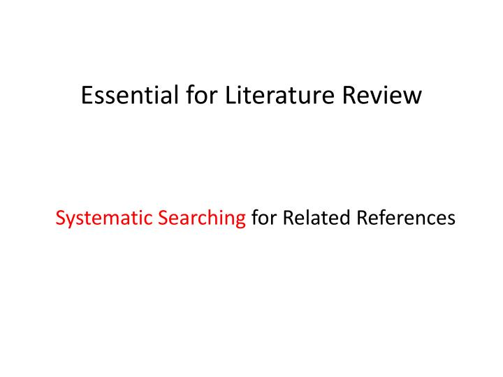 Essential for Literature Review
