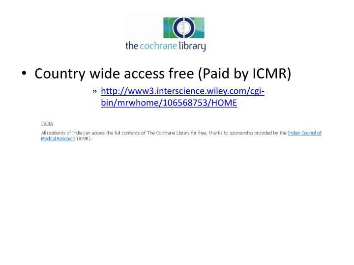 Country wide access free (Paid by ICMR)