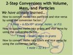 2 step conversions with volume mass and particles