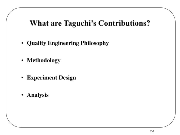 What are Taguchi's Contributions?