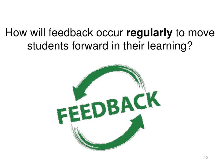 How will feedback occur