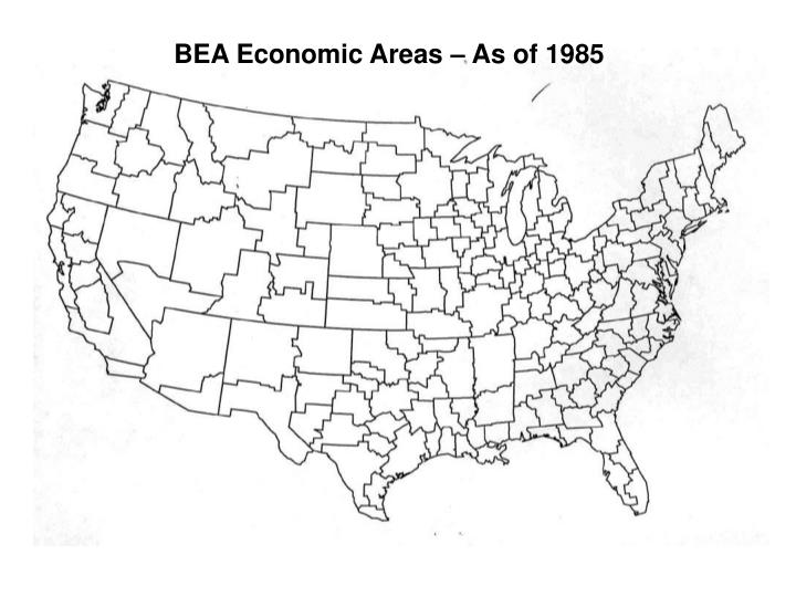 BEA Economic Areas – As of 1985