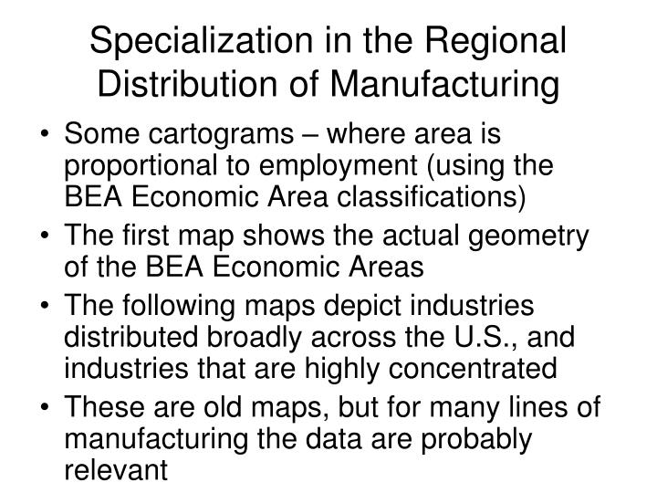 Specialization in the Regional Distribution of Manufacturing