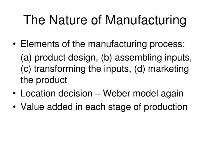 The nature of manufacturing