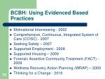 bcbh using evidenced based practices