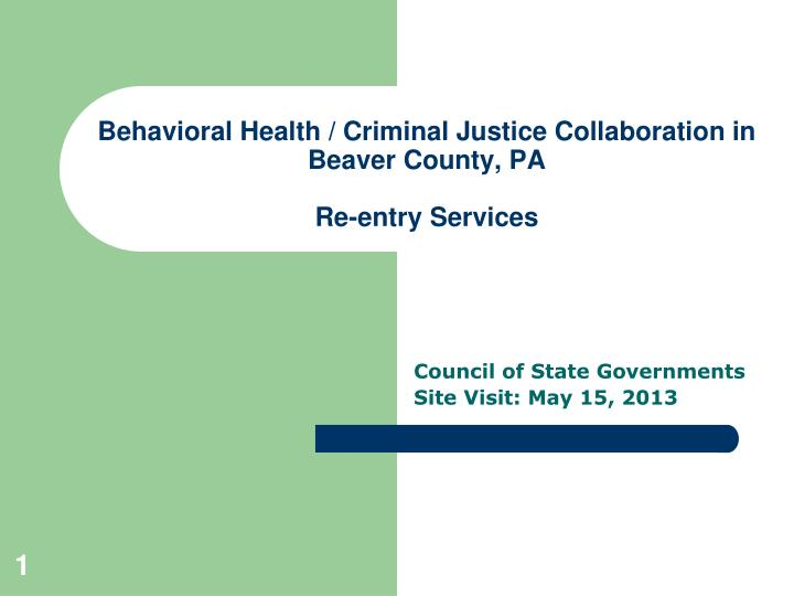 Behavioral health criminal justice collaboration in beaver county pa re entry services
