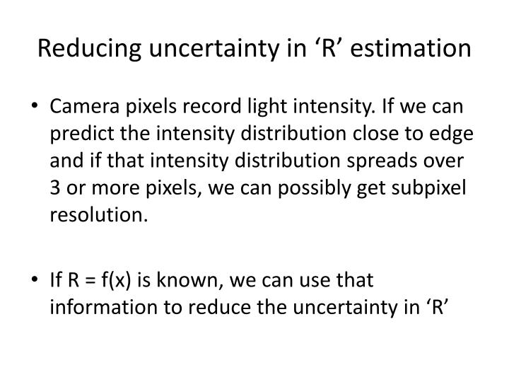 Reducing uncertainty in 'R' estimation