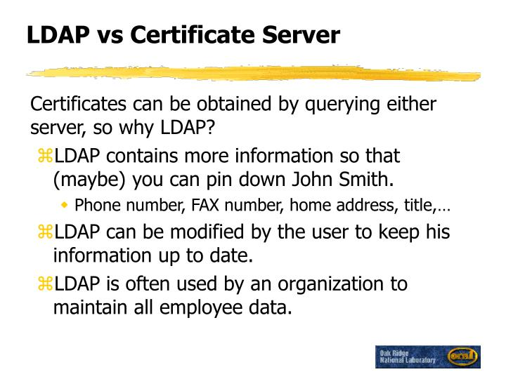 LDAP vs Certificate Server