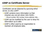 ldap vs certificate server