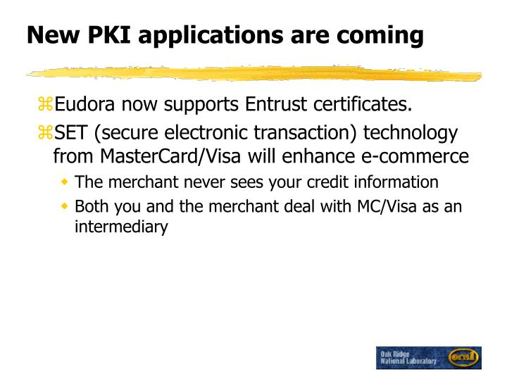 New PKI applications are coming
