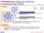 startmrk study raltegravir vs efavirenz in combination with tdf ftc