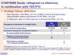 startmrk study raltegravir vs efavirenz in combination with tdf ftc5