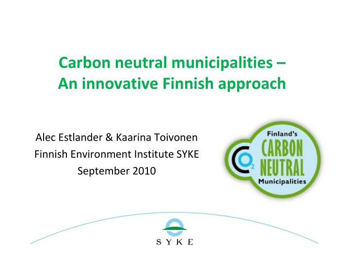 Carbon neutral municipalities an innovative finnish approach