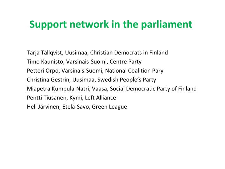 Support network in the parliament