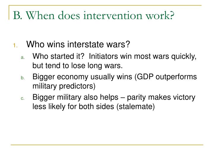 B. When does intervention work?