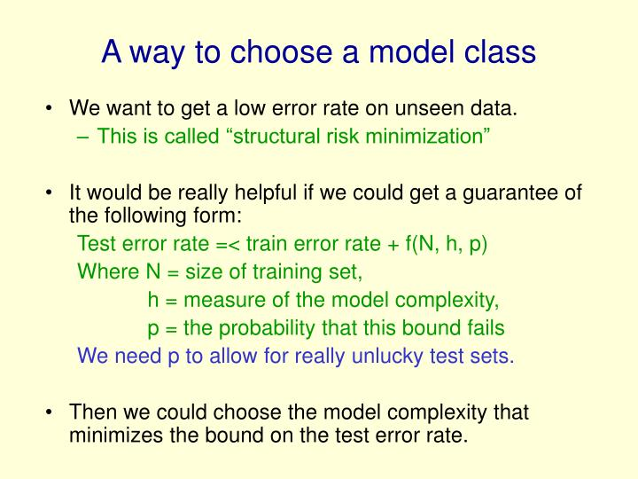 A way to choose a model class