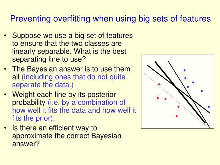 Suppose we use a big set of features to ensure that the two classes are linearly separable. What is the best separating line to use?