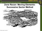 zone recon moving elements successive sector method