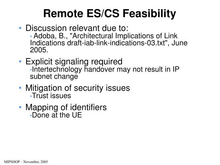 Remote ES/CS Feasibility
