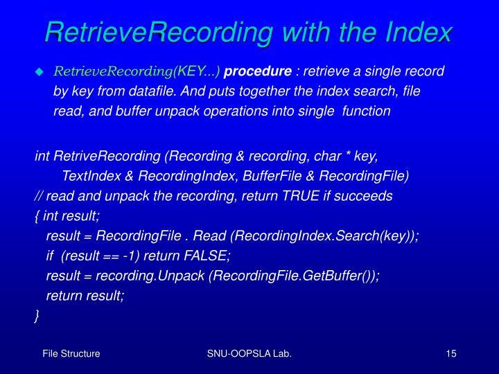 RetrieveRecording with the Index