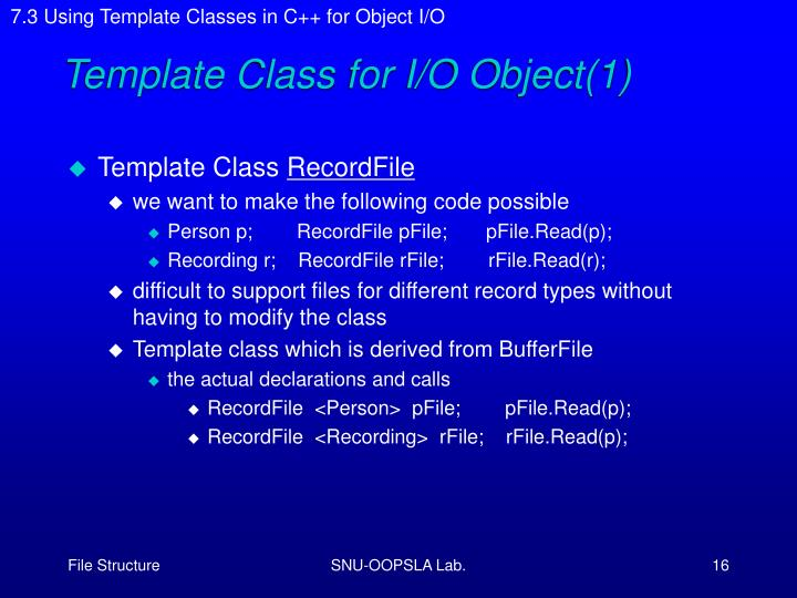 7.3 Using Template Classes in C++ for Object I/O