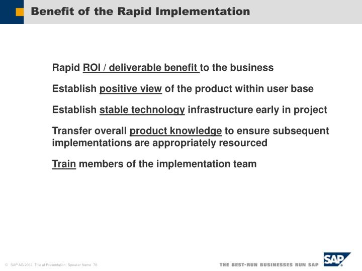 Benefit of the Rapid Implementation