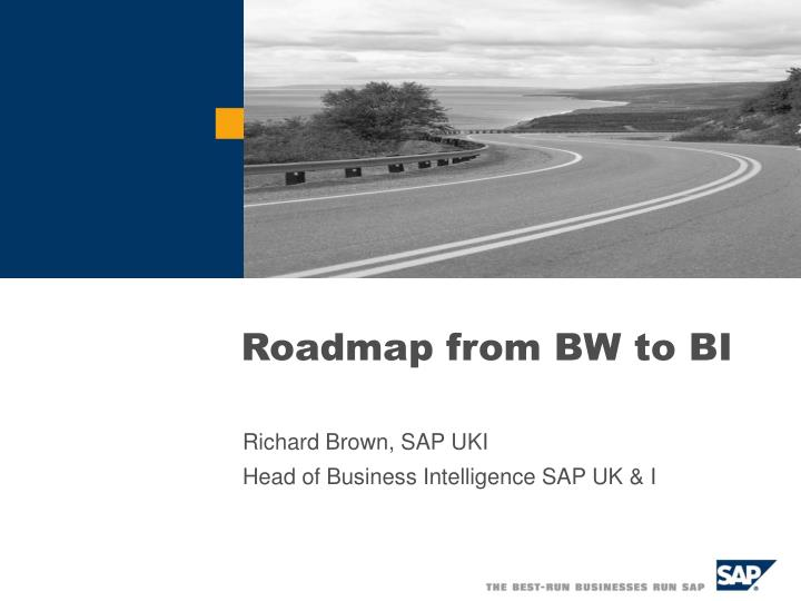 Roadmap from bw to bi