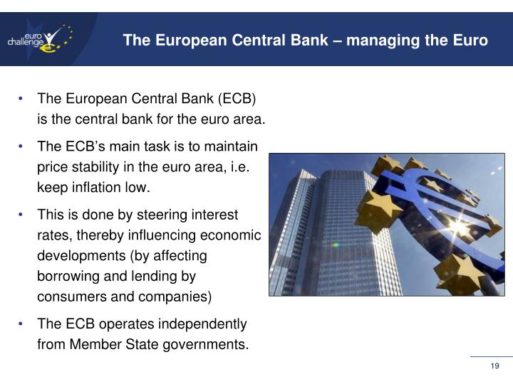 The European Central Bank – managing the Euro