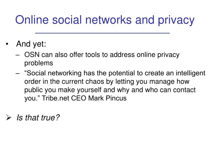 Online social networks and privacy