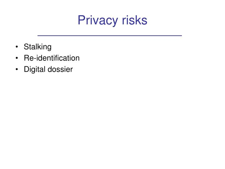 Privacy risks