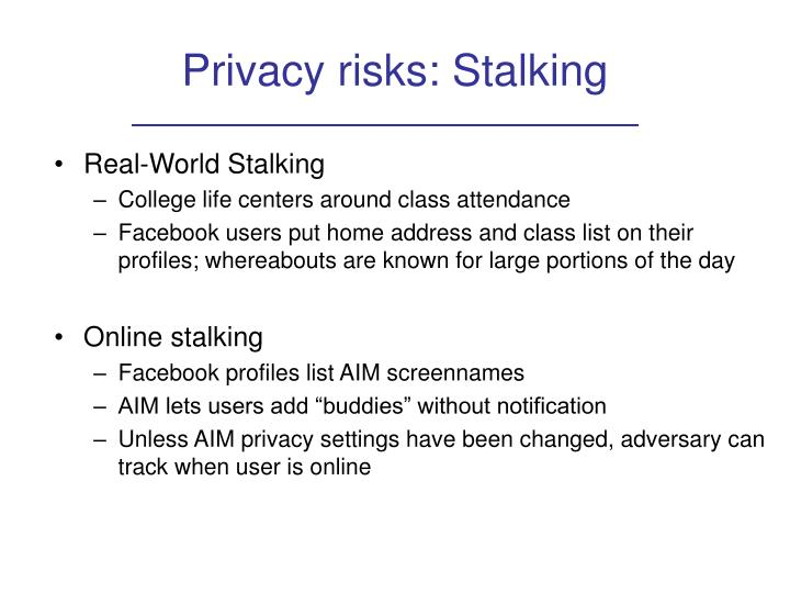 Privacy risks: Stalking