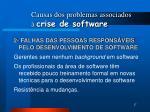 causas dos problemas associados crise de software1