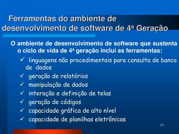 Ferramentas do ambiente de desenvolvimento de software de 4