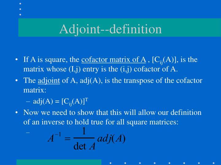 Adjoint--definition