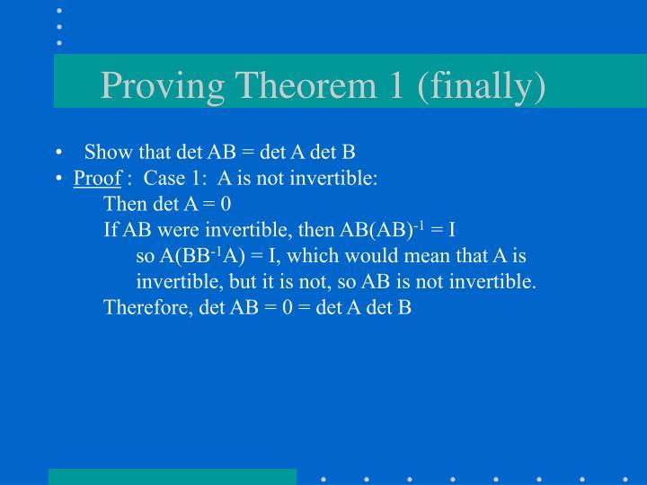 Proving Theorem 1 (finally)