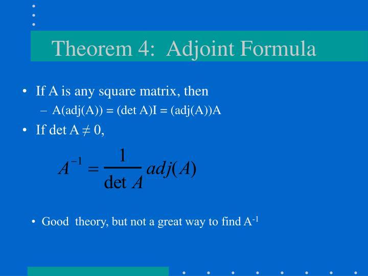 Theorem 4:  Adjoint Formula