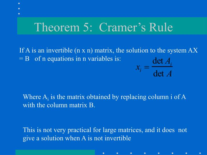 Theorem 5:  Cramer's Rule