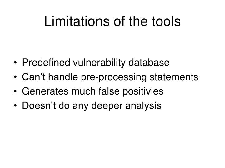 Limitations of the tools