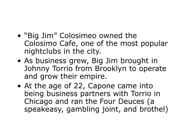 """Big Jim"" Colosimeo owned the Colosimo Cafe, one of the most popular nightclubs in the city."