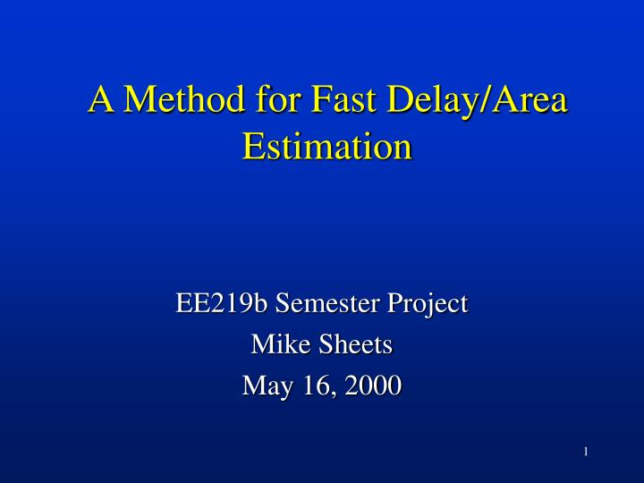 A method for fast delay area estimation