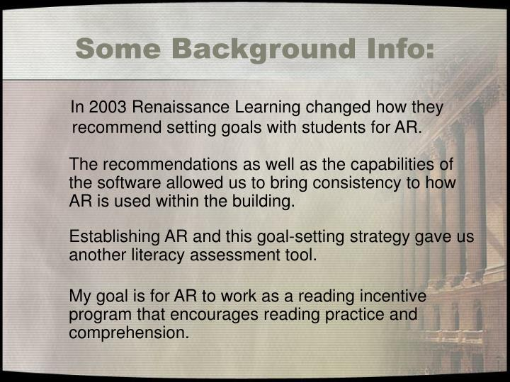 In 2003 Renaissance Learning changed how they recommend setting goals with students for AR.