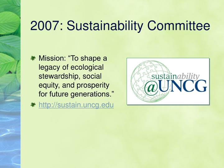 2007: Sustainability Committee