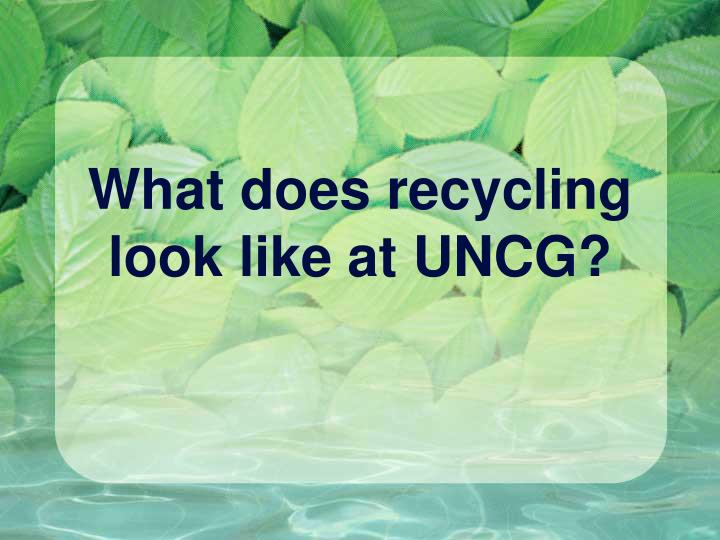 What does recycling look like at UNCG?