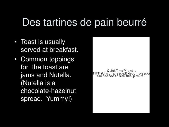 Des tartines de pain beurr