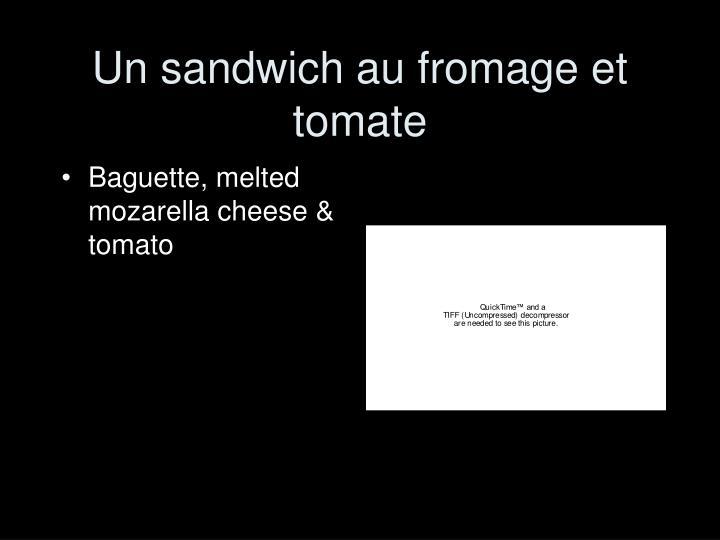 Un sandwich au fromage et tomate