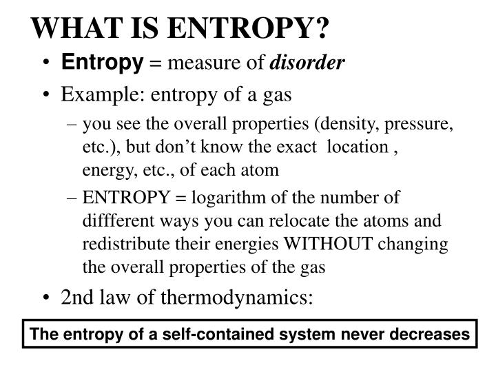 WHAT IS ENTROPY?