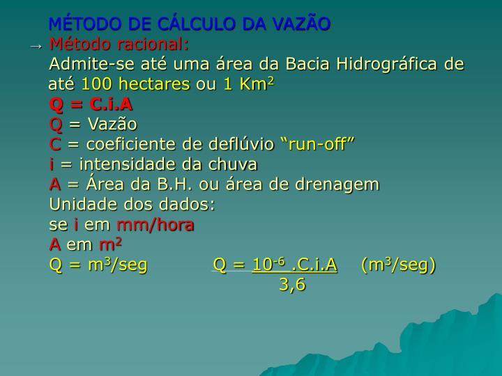 MÉTODO DE CÁLCULO DA VAZÃO
