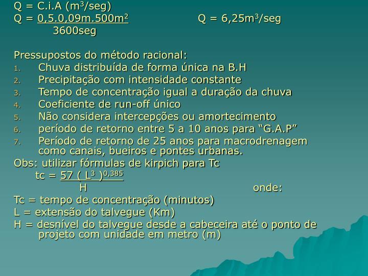 Q = C.i.A (m
