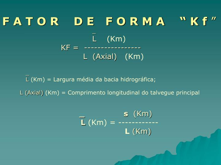 "F A T O R    D E   F O R M A    "" K f"